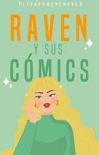 Raven y sus cómics by pizzaforeverever