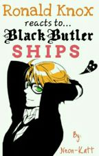 Ronald Knox reacts to... Black Butler ships!! by Amazing-Amy