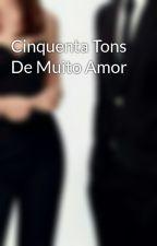 Cinquenta Tons De Muito Amor by Anascrist