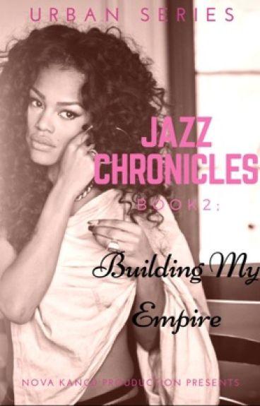 Jazz Chronicles 2: Building My Empire