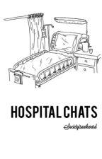 Hospital Chats by societyisawkward