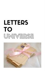 Letters to Universe by wanderlustre