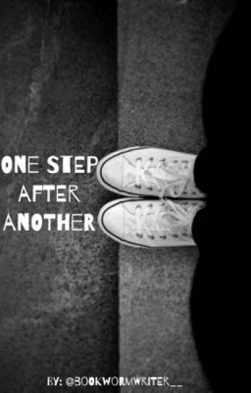 One Step After Another Ordinary Writer Wattpad