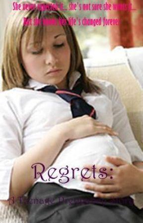 Regrets: A Teenage Pregnancy Story by renesmee09