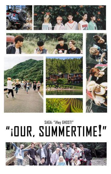 "¡Our Summertime! [Segunda Temporada De ""Hey Ghost!""]"