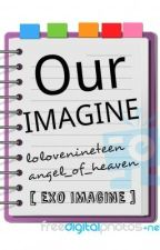 Our Imagine [ Exo Imagine ] by Lolovenineteen
