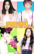 NOTE To Self: Never, Never Fall (In Love)  ◇  →BangtanVelvet fanfic← {On Hold} by HyePoong