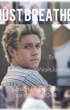 JUST BREATHE N.H Sickfic (versión en español) by Horan3044