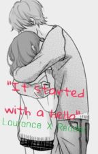 It Started With a Hello (Laurance X Reader) by caterlink