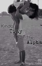 Kinda Tiny For The Alpha by Illegally_Kawaii