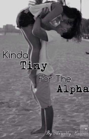 Kinda Tiny For The Alpha