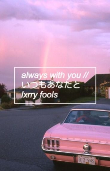 always with you / larry; underage