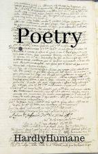 Poetry ✔ by HardlyHumane