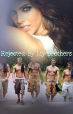 Rejected By My Brothers by sheri16
