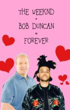 The Weeknd + Bob Duncan = Forever by hayley-xo