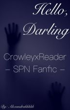 Hello, Darling - CrowleyxReader SPN Fanfic by alexandrahhhhh