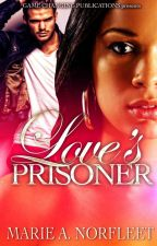 Love's Prisoner by authormarien