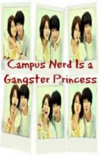 S2:Campus Nerd is a Gangster Princess (COMPLETE) by ImNotWriter09