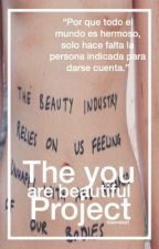 The you are beautiful project by iblameLost