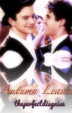 Autumn Leaves (Klaine one-shot) by theperfectdisguise