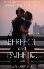 Perfect and Pathetic by asronan