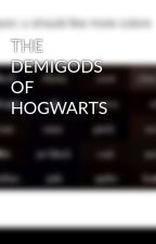 THE DEMIGODS OF HOGWARTS by Demigods_Rule555