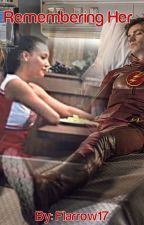 Remembering Her (A Sebtana&Flash Fanfic) by Flarrow17