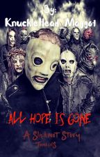All Hope Is Gone... by KnuckleHead_Maggot