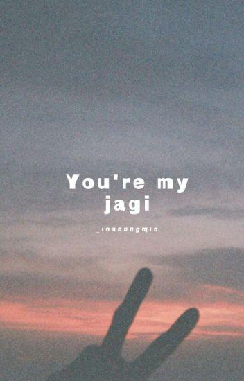 You're My Jagi    Jeon Jungkook x Reader
