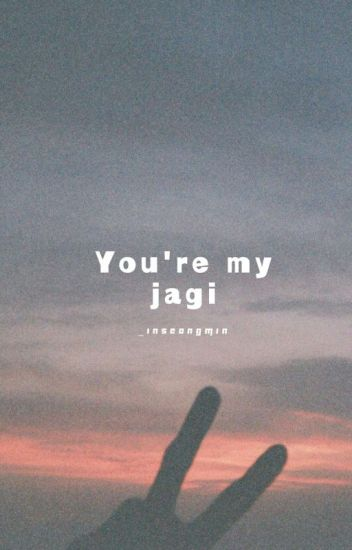 You're My Jagi || Jeon Jungkook x Reader