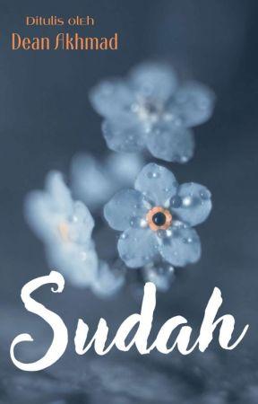 SUDAH  by deanakhmad