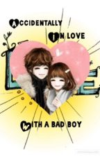 Accidentally Inlove with a bad boy by natian03