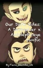 Our Dark Sides: A Darkiplier x Antisepticeye fanfic by KittenCraftInc