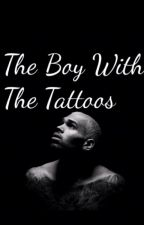 The Boy With The Tattoos ( Chris Brown Fan Fiction) by xoxo-renee-xoxo