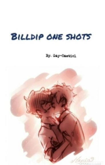 BillDip one shots [ON HOLD]