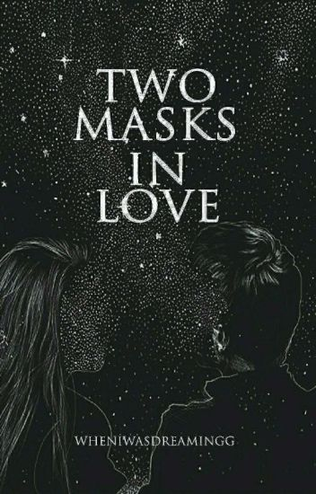 Two Masks In Love   ✔