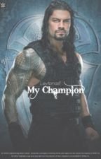 My Champion || Roman Reigns by Leytonasf
