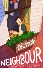 Oh My Neighbors by ChocoLia_