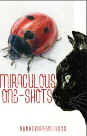 Miraculous One Shots (DISCONTINUED) by broadwaybound25