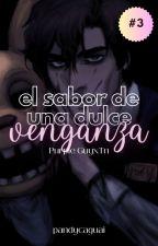 EL ASESINO DEL CUAL ME ENAMORÉ 3. DULCE & SANGRIENTA VENGANZA.  by PandyCaguai