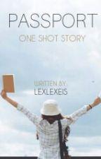 Passport (One-Shot) by Lexlexeis