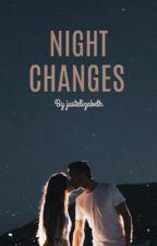 Night Changes by justelizabeth