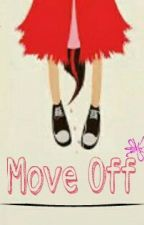 Move Off by uswaaaahkn
