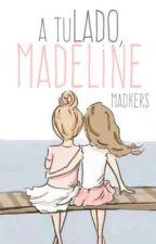 A tu Lado, Madeline by MADkers