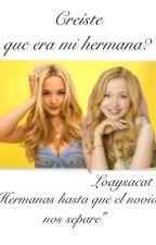 ¿Creíste que era mi hermana? by Loaysacat