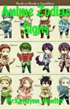 Anime Zodiac Signs by MyYouthIsYourz