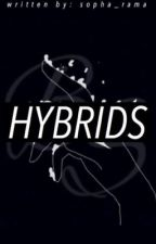 Hybrids(Discontinued)(#Wattys2016) by sopha_rama