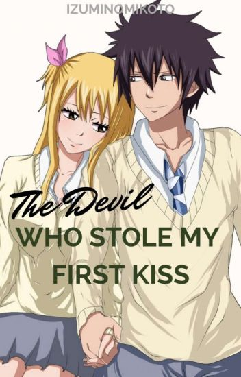 The Devil Who Stole My First Kiss (GrayLu)