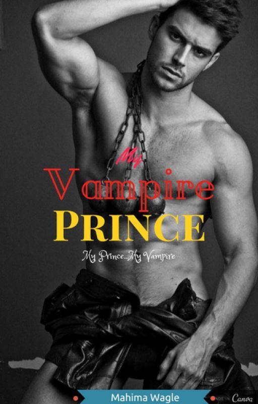 My Vampire Prince (#Wattys2016) by Mahima_wagle