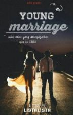 Young Marriage by LISTALISTA